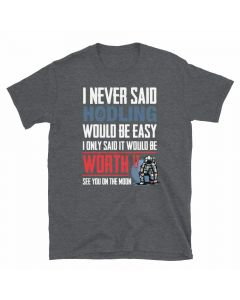 Astronaut with I never said hodling would be easy I only said it would be worth it Bitcoin t-shirt design.