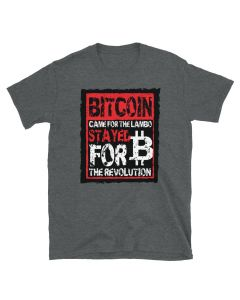 Bitcoin t-shirt with Came For The Lambo Stayed For The Revolution design by FomoLlama.com.